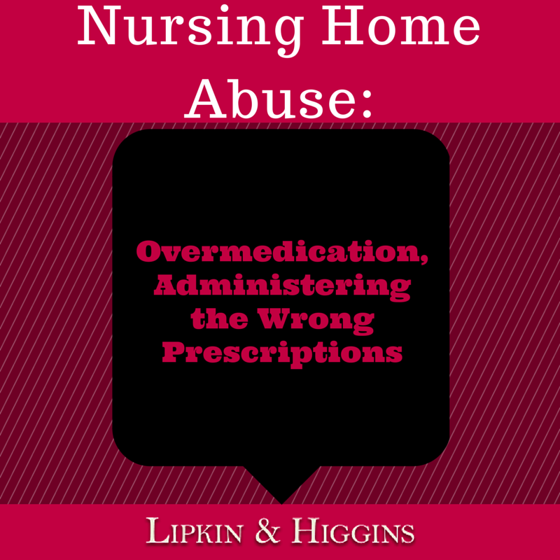 Nursing Home Abuse: Overmedication, Administering the Wrong Prescriptions
