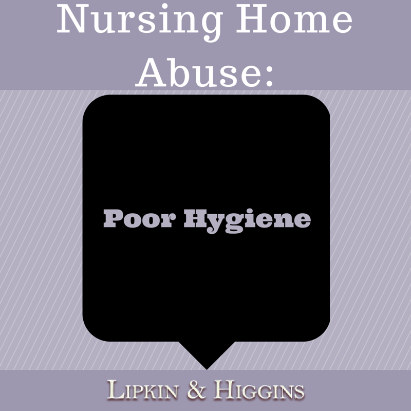 Nursing Home Abuse: Poor Hygiene